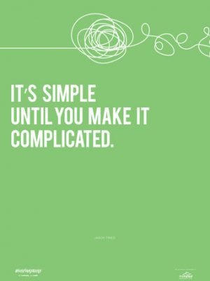 startup-motivational-poster-its-simple-until-you-make-it-complicated_large